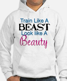 Train Like A Beast Look Like A B Hoodie Sweatshirt