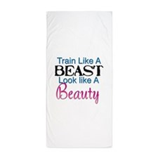 Train Like A Beast Look Like A Beauty Beach Towel