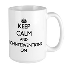 Keep Calm and Noninterventions ON Mugs