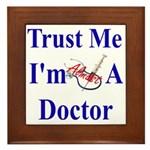 Trust Me...Doctor Framed Tile