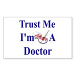 Trust Me...Doctor Rectangle Sticker