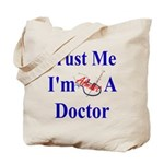 Trust Me...Doctor Tote Bag