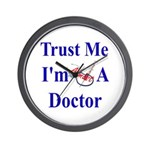 Trust Me...Doctor Wall Clock