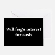 Feign Interest Greeting Card