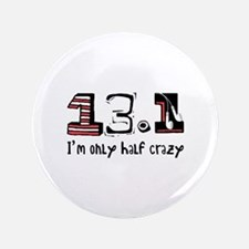 "Half Crazy 3.5"" Button (100 pack)"