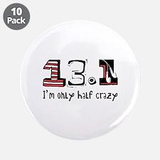 "Half Crazy 3.5"" Button (10 pack)"
