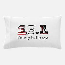 Half Crazy Pillow Case