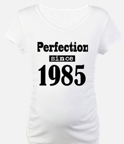 Perfection since 1985 Shirt