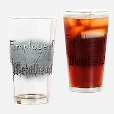 Employed Metalhead Drinking Glass
