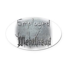 Employed Metalhead Oval Car Magnet