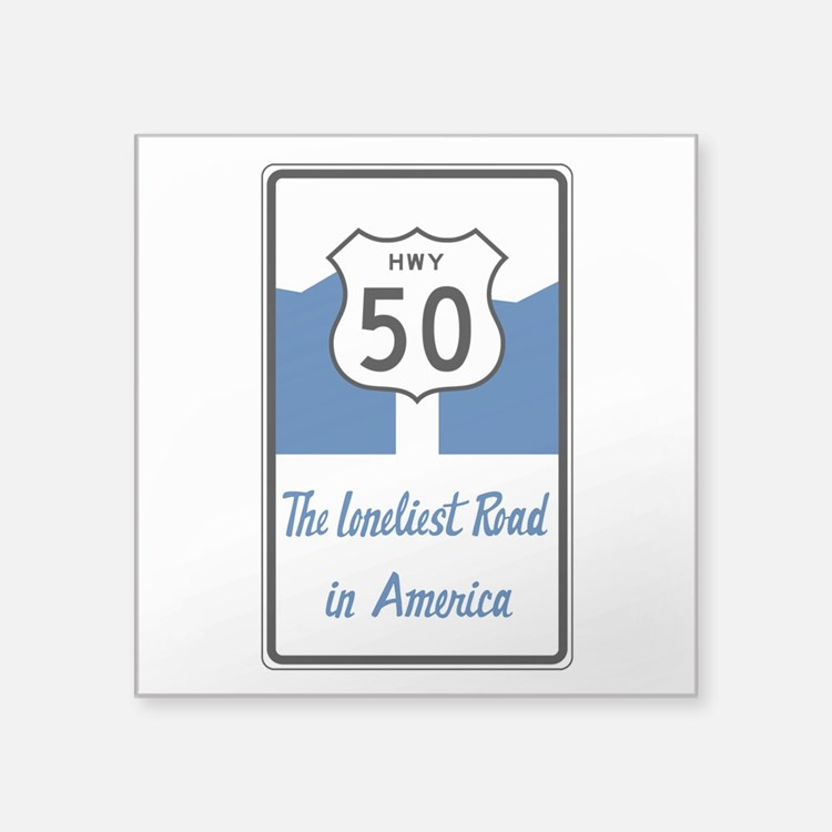 "Highway 50, Loneliest in Am Square Sticker 3"" x 3"""