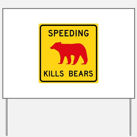 Speeding Kills Bear, California (US) Yard Sign