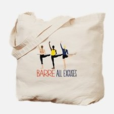 Barre All Excuses Tote Bag