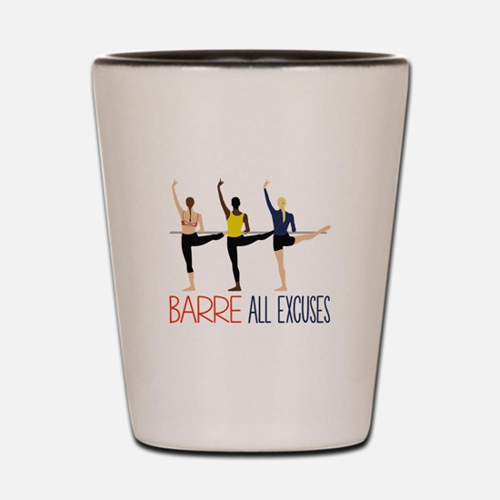 Barre All Excuses Shot Glass