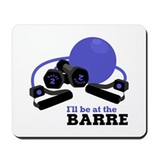 At The Barre Mousepad