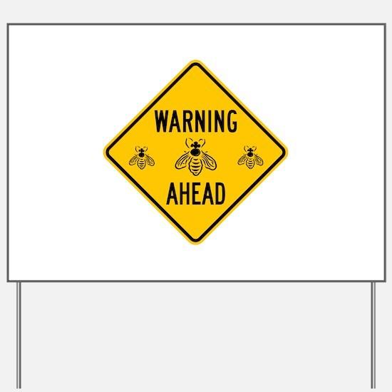 Warning Bees, California Yard Sign