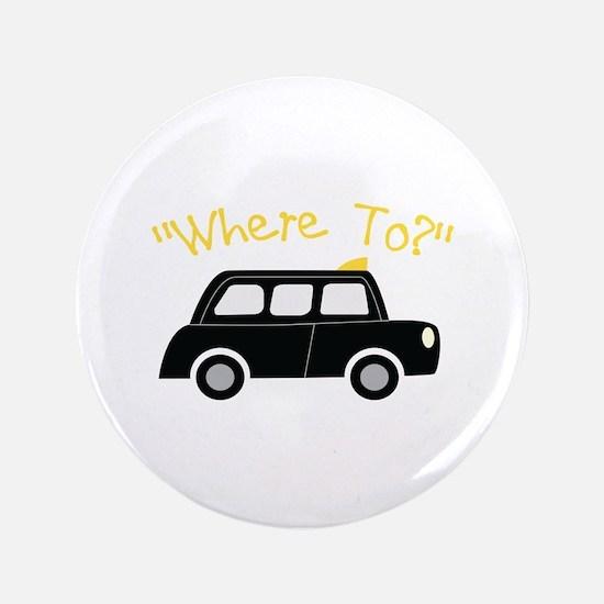 Where To? Button