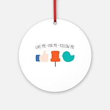 Like Me Pin Me Follow Me Ornament (Round)