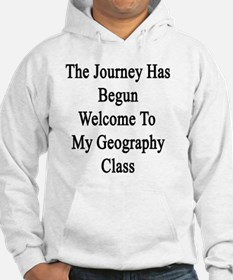 The Journey Has Begun Welcome To Hoodie