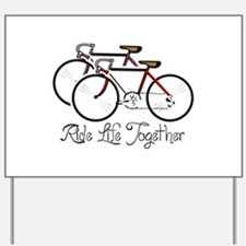 RIDE LIFE TOGETHER Yard Sign