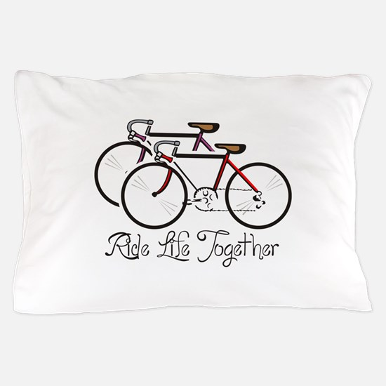 RIDE LIFE TOGETHER Pillow Case