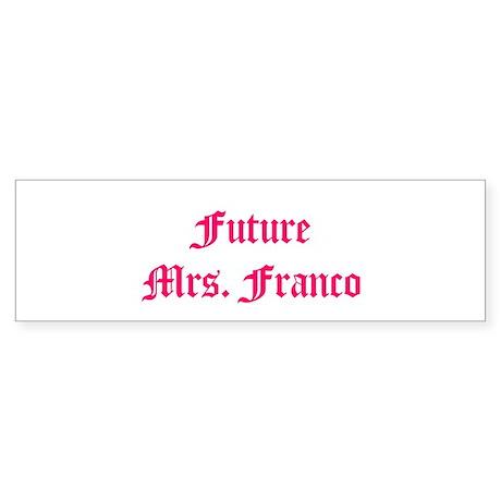 Future Mrs. Franco Bumper Sticker