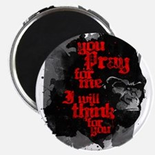 You Pray For Me. I Will Think For You. Magnets