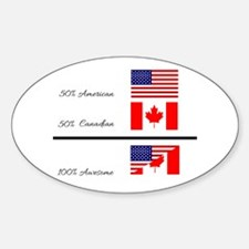 Half Canadian Half American completely awe Decal