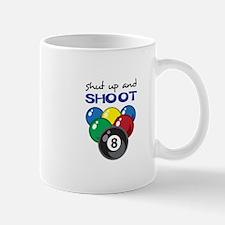 SHUT UP AND SHOOT Mugs