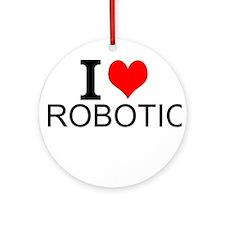 I Love Robotics Ornament (Round)