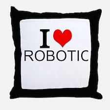 I Love Robotics Throw Pillow