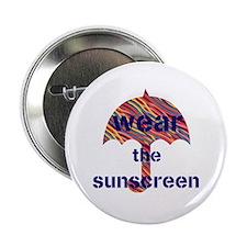 """Custom Wear The Sunscreen Beach Sun 2.25"""" But"""