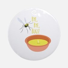 Bye Bugs Ornament (Round)