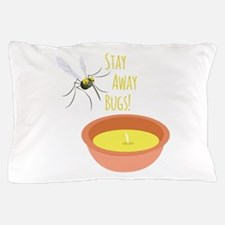 Stay Away Pillow Case