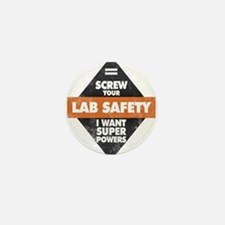 Screw Your Lab Safety. I Want Super Powers! Mini B