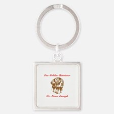 Golden Retriever One Is Never Enough Keychains
