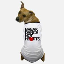 break dance not hearts Dog T-Shirt