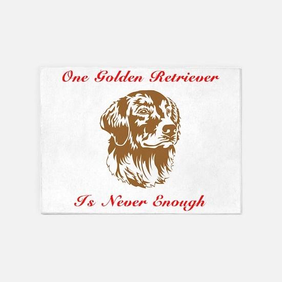 Golden Retriever One Is Never Enough 5'x7'