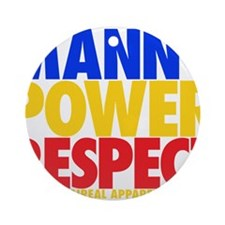Manny Power Respect Ornament (Round)