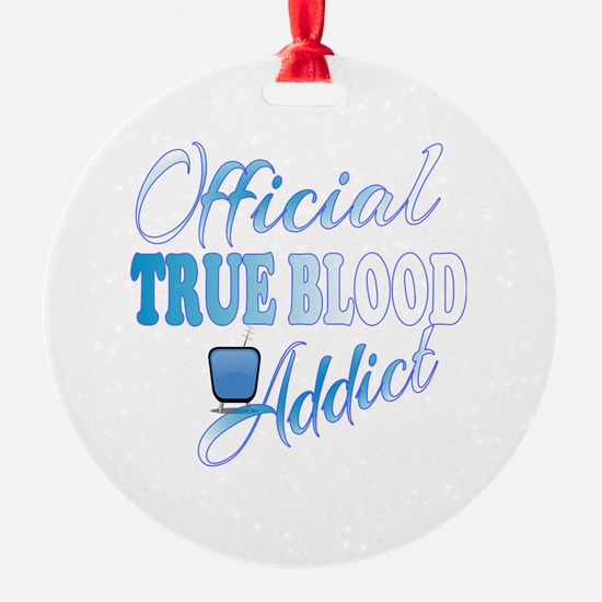 True Blood Addict  Ornament