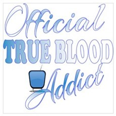 True Blood Addict  Poster