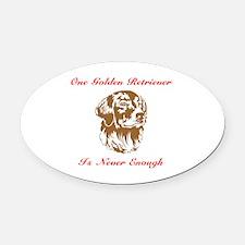 Golden Retriever One Is Never Oval Car Magnet