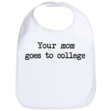 Your Mom Goes to College - Blk Bib