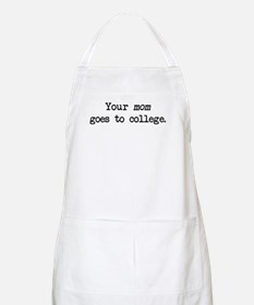 Your Mom Goes to College - Blk BBQ Apron