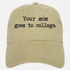 Your Mom Goes to College - Blk Baseball Baseball Cap