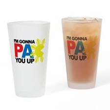 I'm Gonna PAC You Up Drinking Glass