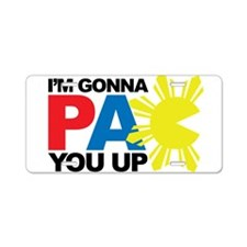 I'm Gonna PAC You Up Aluminum License Plate