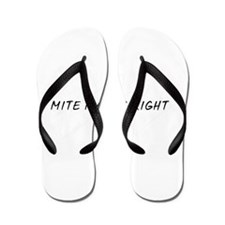 Mite Makes Right Flip Flops