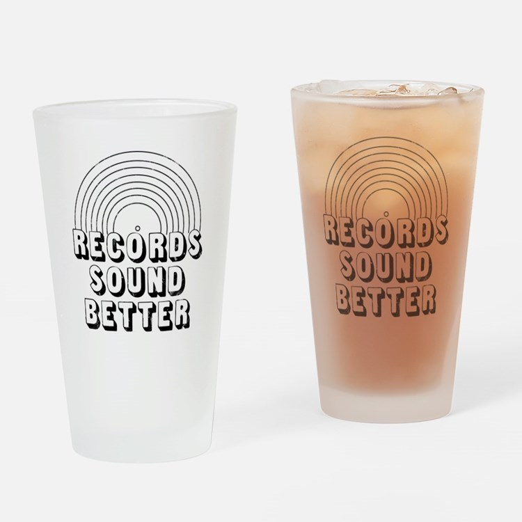 Records Sound Better Drinking Glass