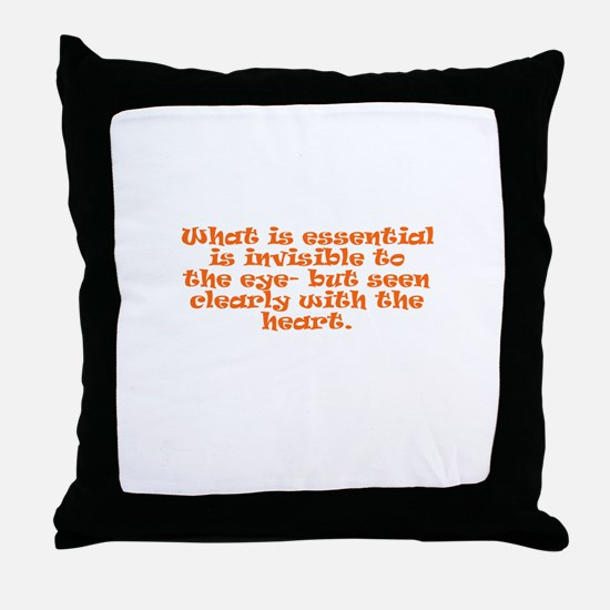 What is essential is invisibl Throw Pillow